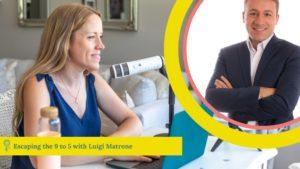entrepreneurial everyday life with Luigi Matrone