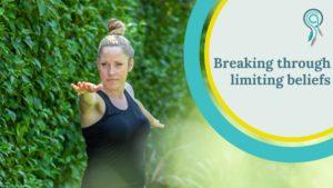 breaking through limiting beliefs