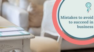 what mistakes you must avoid to succeed in business