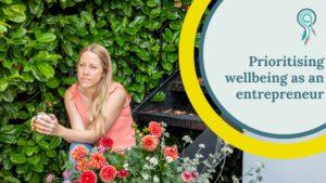 prioritising wellbeing as an entrepreneur