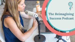 Reimagining Success Podcast