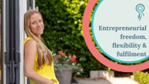 Entrepreneurial freedom, flexibility and fulfilment