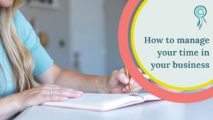 How to manage your time in your business
