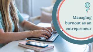 Managing burnout as an entrepreneur