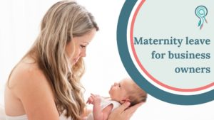 Maternity leave for business owners
