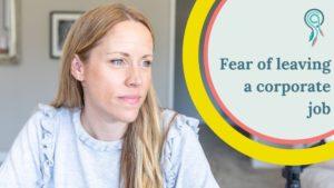 fear of leaving corporate job