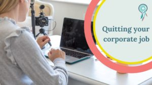 Quitting your corporate job