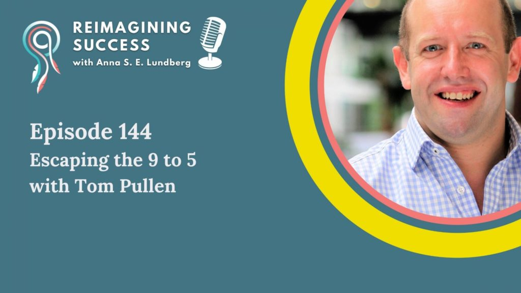 Escaping the 9 to 5 with Tom Pullen