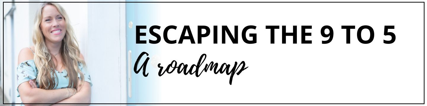 Escaping the 9 to 5: A roadmap